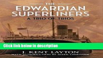 Books The Edwardian Superliners: A Trio of Trios Full Download