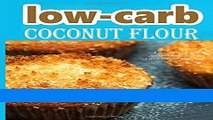 Books Low-carb coconut flour recipes: low-carb low fat weight loss delicious diet recipe cookbook