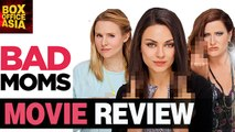 Bad Moms Movie REVIEW | Mila Kunis, Kristen Bell, Christina Applegate | Box Office Asia