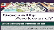 Books Socially Awkward?: Learn to Manage Your Social Media Presence With Confidence Free Online