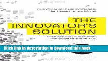 Ebook The Innovator s Solution: Creating and Sustaining Successful Growth Full Online