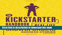 Ebook The Kickstarter Handbook: Real-Life Success Stories of Artists, Inventors, and Entrepreneurs