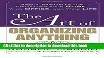 Ebook The Art of Organizing Anything: Simple Principles for Organizing Your Home, Your Office, and