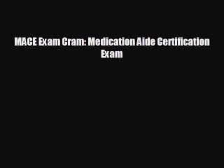 complete MACE Exam Cram: Medication Aide Certification Exam
