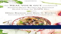 Books The Heal Your Gut Cookbook: Nutrient-Dense Recipes for Intestinal Health Using the GAPS Diet