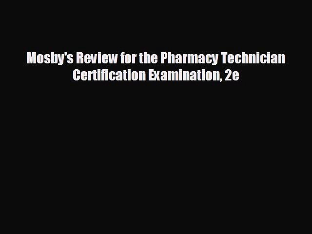 behold Mosby's Review for the Pharmacy Technician Certification Examination 2e