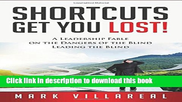 Books Shortcuts Get You Lost: A Leadership Fable on the Dangers of the Blind Leading the Blind