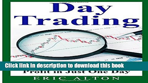 Books Day Trading: The Guide to Generating Profit in Just One Day Free Online