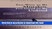 Ebook Too Wise to be Mistaken, Too Good to be Unkind: Christian Parents Contend with Autism Full