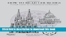 Download How to Read Churches: A Crash Course in Ecclesiastical Architecture Ebook Online
