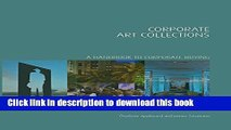 Read Corporate Art Collections: A Handbook to Corporate Buying (Handbooks in International Art