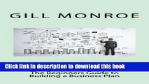 Books Creating a Successful Business Plan: The Beginners Guide to Building a Business Plan Full
