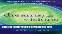 Books Dreams and Visions: Understanding and Interpreting God s Messages to You Full Online