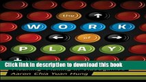 Read The Work of Play: Meaning-Making in Videogames (New Literacies and Digital Epistemologies)