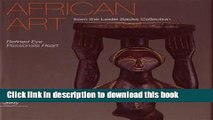 Download African Art from the Leslie Sacks Collection: Refined Eye, Passionate Heart PDF Free