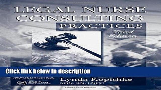 Books Legal Nurse Consulting, Third Edition: Legal Nurse Consulting Practices, Third Edition Full