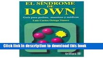 Books El Sindrome De Down / Down Syndrome: Guia Para Padres, Maestros Y Medicos / Guide for