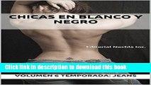 Ebook Chicas en Blanco y Negro: Editorial Nochla Inc. (REVISTA PARA ADULTOS B/N nº 6) (Spanish