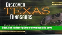 Read Books Discover Texas Dinosaurs: Where They Lived, How They Lived, and the Scientists Who