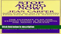 Ebook Stop Aging Now! The Ultimate Plan for Staying Young   Reversing the Aging Process Full Online