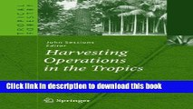 [PDF] Harvesting Operations in the Tropics (Tropical Forestry) Read Online
