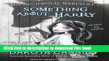 [PDF] The Accidental Werewolf 2: Something About Harry (Accidentally Paranormal) Download Full