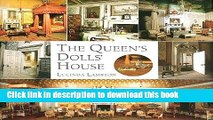 Read The Queen s Dolls  House: A Dollhouse Made for Queen Mary Ebook Free