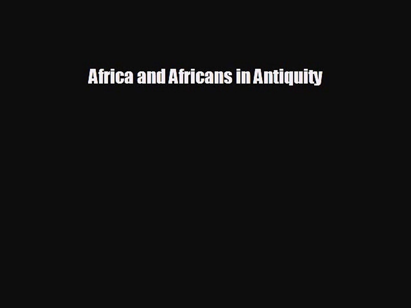 behold Africa and Africans in Antiquity