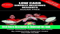 Books Low Carb Sinfully Delicious Desserts: Cheesecakes, Pies, Cookies, Mousse, Tiramisu, Fudge,