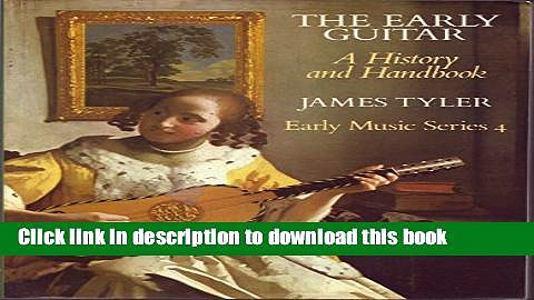 Ebook The Early Guitar: A History and Handbook Full Download