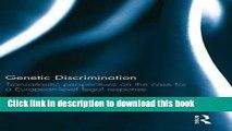 Ebook Genetic Discrimination: Transatlantic Perspectives on the Case for a European Level Legal