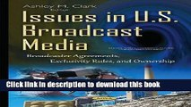 Books Issues in U.S.: Broadcast Media: Broadcaster Agreements, Exclusivity Rules, and Ownership
