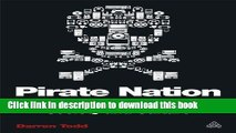 Books Pirate Nation: How Digital Piracy is Transforming Business, Society and Culture Free Online