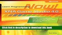 Ebook Microsoft XNA Game Studio 4.0: Learn Programming Now! Free Online
