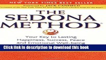Books The Sedona Method: Your Key to Lasting Happiness, Success, Peace and Emotional Well-Being