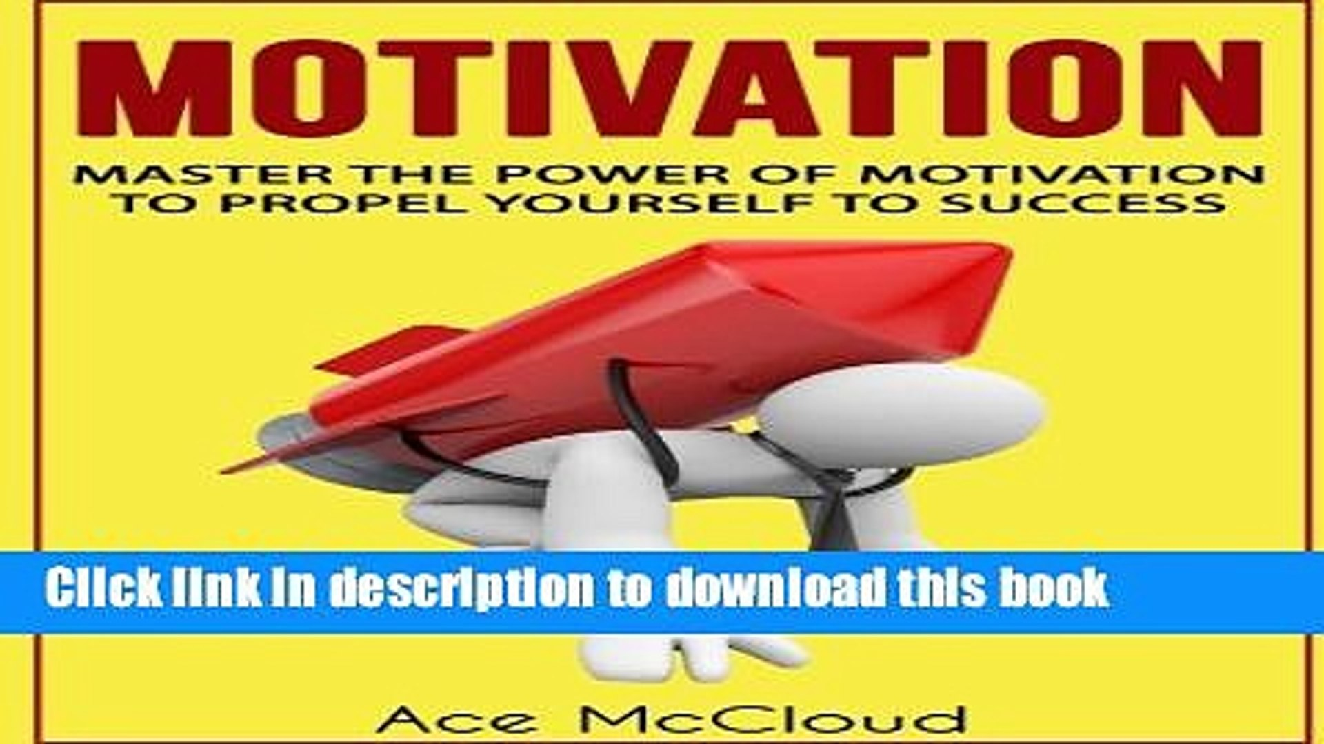 Read Motivation: Master The Power Of Motivation To Propel Yourself To Success (Motivational Books,