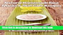 Ebook Natural Homemade Face Masks   Skincare Recipes: Rejuvenating Renewing Masks   Treatments For
