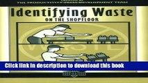 Ebook Identifying Waste on the Shopfloor (The Shopfloor Series) Full Online