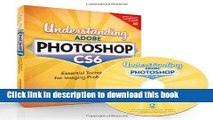 Books Understanding Adobe Photoshop CS6: The Essential Techniques for Imaging Professionals Free