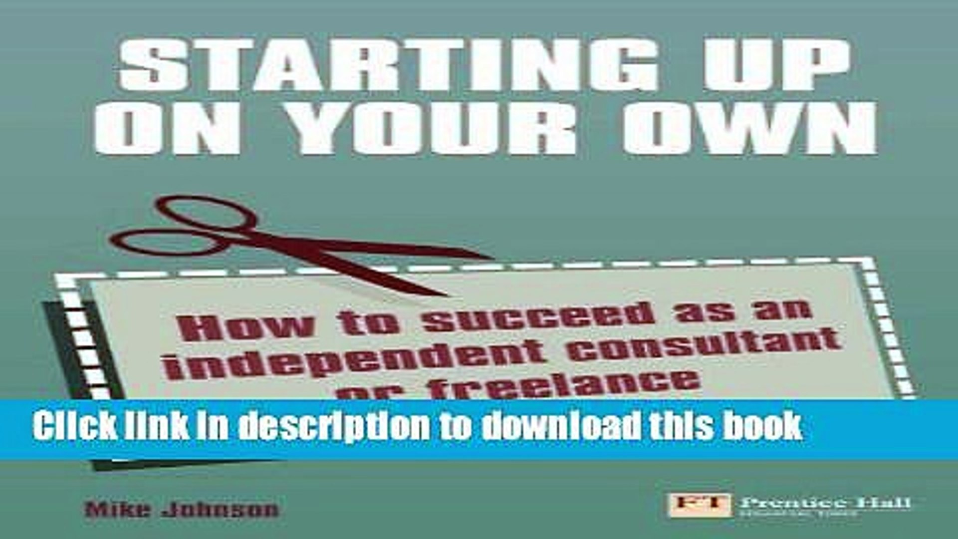 Ebook Starting Up On Your Own How To Succeed As An Independent Consultant Or Freelance Full Video Dailymotion