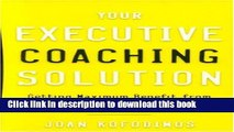Ebook Your Executive Coaching Solution: Getting Maximum Benefit from the Coaching Experience Full