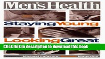 Books Men s Health: Staying Young Looking Great Free Online