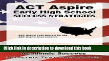 Ebook ACT Aspire Early High School Success Strategies Study Guide: ACT Aspire Test Review for the
