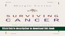 Books Surviving Cancer: One Woman s Story and Her Inspiring Program for Anyone Facing a Cancer