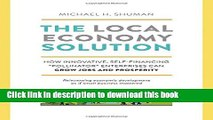"""Ebook The Local Economy Solution: How Innovative, Self-Financing """"Pollinator"""" Enterprises Can Grow"""