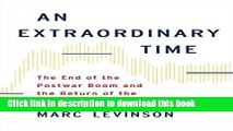 Books An Extraordinary Time: The End of the Postwar Boom and the Return of the Ordinary Economy