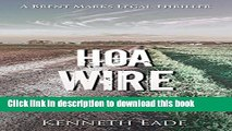 Ebook Legal Thriller: HOA Wire, a Courtroom Drama (Brent Marks Legal Thrillers Book 3) Full Online