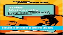 Books Tufts University: Off the Record (College Prowler) (College Prowler: Tufts University Off