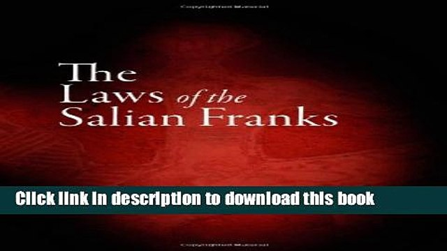Ebook The Laws of the Salian Franks Free Online