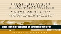 Books Healing Your Grief When Disaster Strikes: 100 Practical Ideas for Coping After a Tornado,